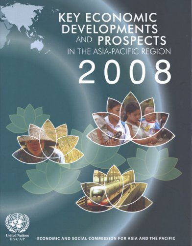 Key Economic Developments and Prospects in the Asia-Pacific Region 2008