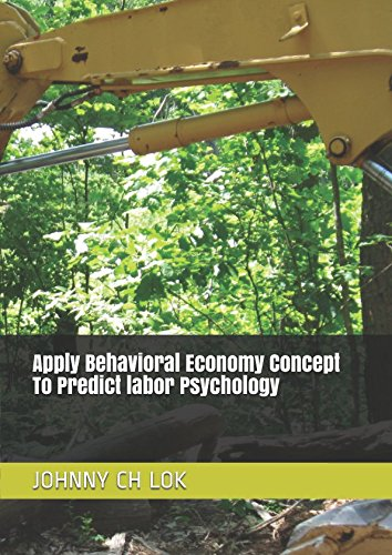 Apply Behavioral Economy Concept To Predict  labor Psychology