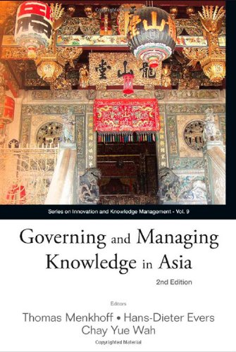 Governing and Managing Knowledge in Asia (Series on Innovation and Knowledge Management)