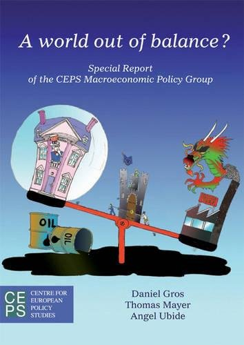A World Out of Balance?: Special Report of the CEPS Macroeconomic Policy Group
