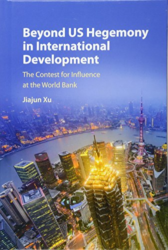 Beyond US Hegemony in International Development: The Contest for Influence at the World Bank