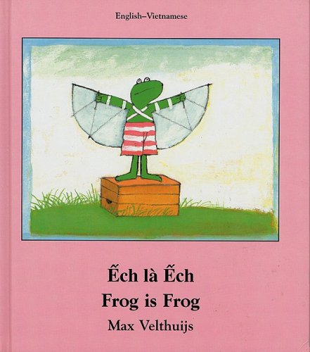 Frog Is Frog (English–Vietnamese) (Frog series)
