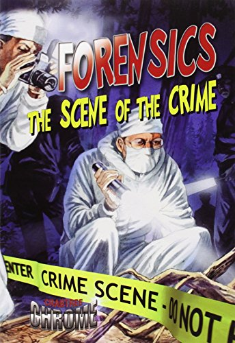 Forensics: The Scene of the Crime (Crabtree Chrome)