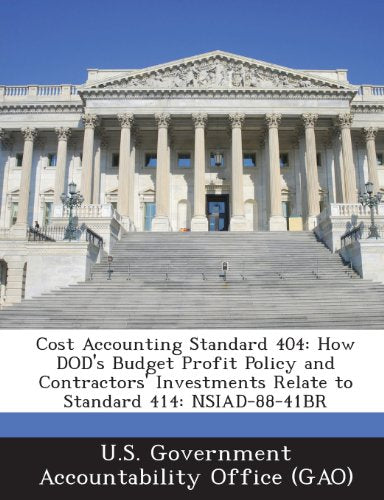 Cost Accounting Standard 404: How Dod's Budget Profit Policy and Contractors' Investments Relate to Standard 414: Nsiad-88-41br
