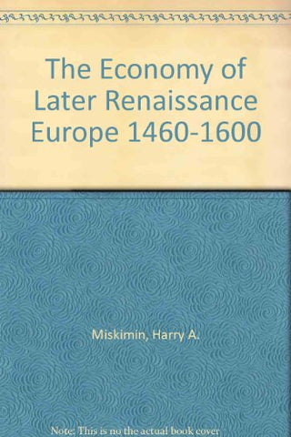The Economy of Later Renaissance Europe 1460-1600