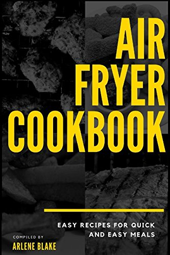 Air Fryer Cookbook: Easy Recipes For Quick and Easy meals