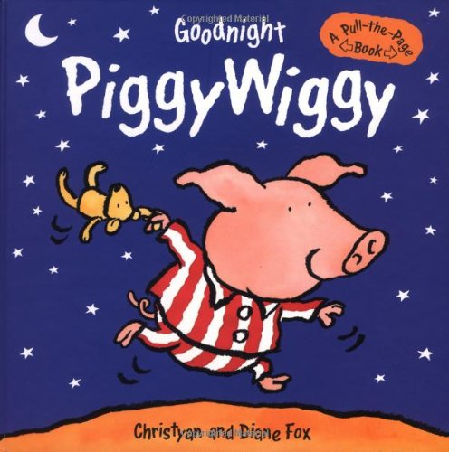 Goodnight Piggywiggy: A Pull-the-Page book