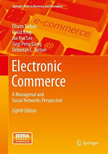 Electronic Commerce: A Managerial and Social Networks Perspective (Springer Texts in Business and Economics)