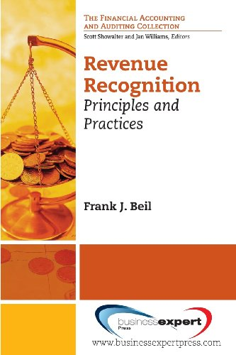 Revenue Recognition: Principles and Practices (Financial Accounting and Auditing)
