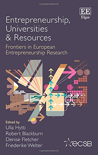 Entrepreneurship, Universities & Resources: Frontiers in European Entrepreneurship Research (Frontiers in European Entrepreneurship Series)