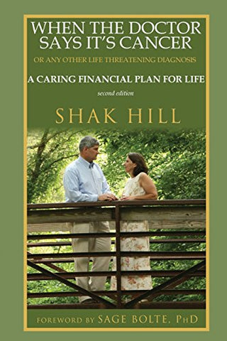 When The Doctor Says It's Cancer: A Caring Financial Plan For Life