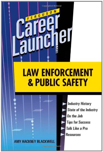 Law Enforcement and Public Safety (Ferguson Career Launcher (Hardcover))