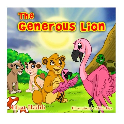 "Children's books : "" The Generous Lion "",( Illustrated Picture Book for ages 3-8. Teaches your kid the value of helping others ) (Beginner readers"