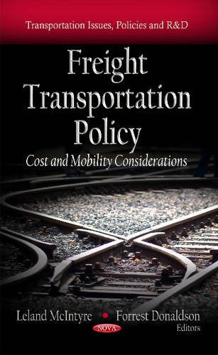 Freight Transportation Policy: Cost and Mobility Considerations (Transportation Issues, Policies and R&D)