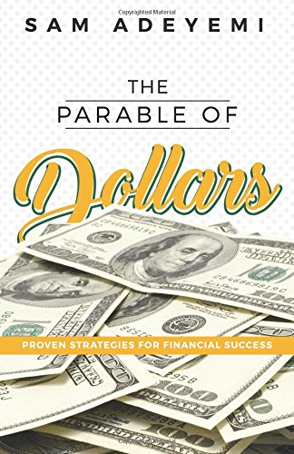 The Parable of Dollars: Proven Strategies of Financial Success
