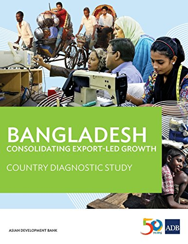 Bangladesh: Consolidating Export-led Growth (Country Diagnostic Studies)