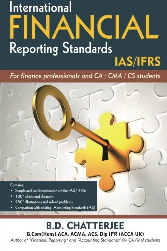 International Financial Reporting Standards: This work professes to assist finance professionals and students to deep dive into International ...