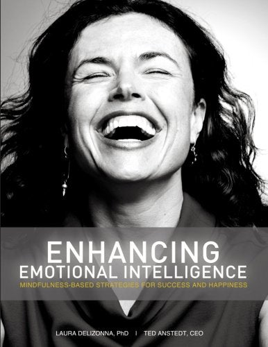 Enhancing Emotional Intelligence: Mindfulness-Based Strategies for Success & Happiness (Positive Psychology and the Keys to Success & Happiness)