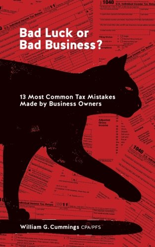 Bad Luck or Bad Business?: 13 Most Common Tax Mistakes Made by Business Owners