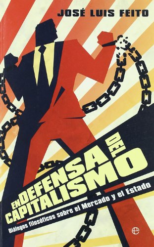 En defensa del capitalismo/ In Defense of Capitalism (Spanish Edition)