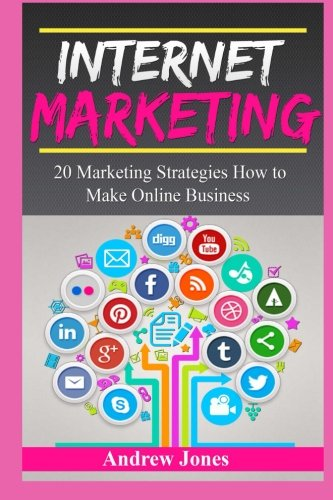 Internet Marketing: A beginners guide how to make online business and to master simple sales techniques (marketing tools, social marketing, social