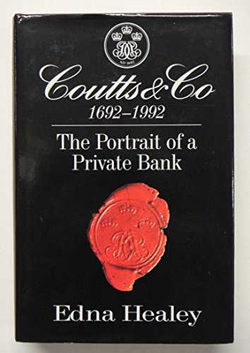 Coutts & Co 1692-1992: The Portrait of a Private Bank