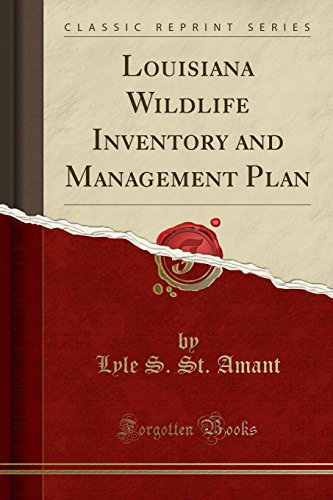Louisiana Wildlife Inventory and Management Plan (Classic Reprint)