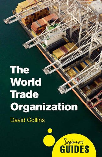The World Trade Organization: A Beginner's Guide (Beginner's Guides)