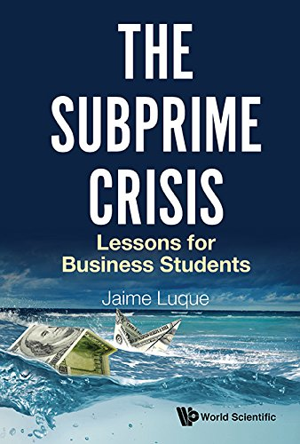 The Subprime Crisis: Lessons for Business Students