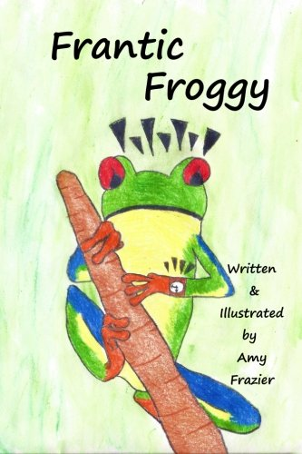 Frantic Froggy: Children's Book about the Joy of Reading