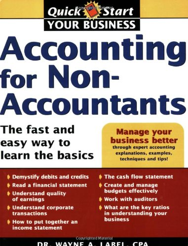 Accounting for Non-Accountants: The Fast and Easy Way to Learn the Basics