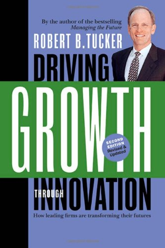 Driving Growth Through Innovation: How Leading Firms Are Transforming Their Futures (Business)