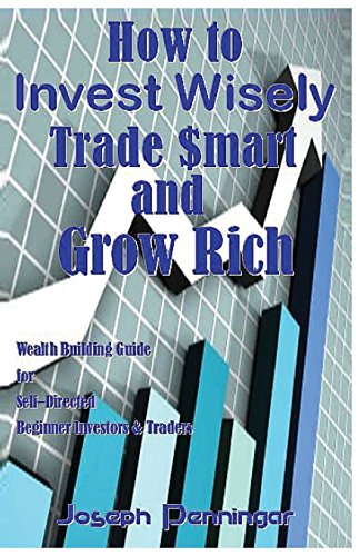 How to Invest Wisely Trade $Mart and Grow Rich: Wealth Building Guide for Self-Directed Beginner Investors & Traders