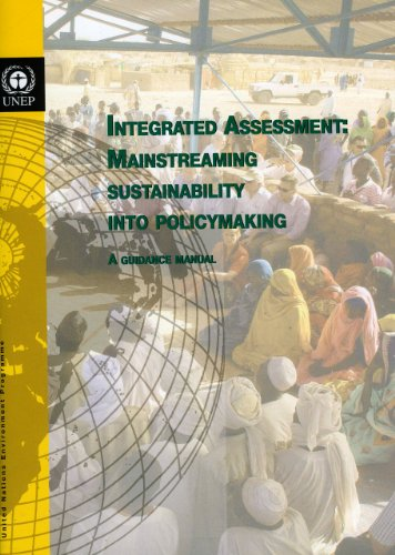Integrated Assessment: Mainstreaming Sustainability Into Policy Making: Guidance Manual