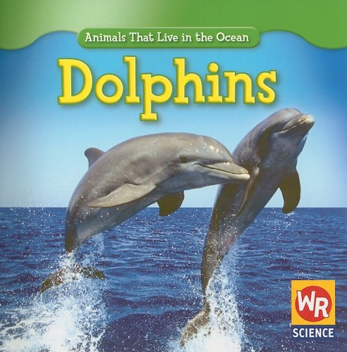 Dolphins (Animals That Live in the Ocean)