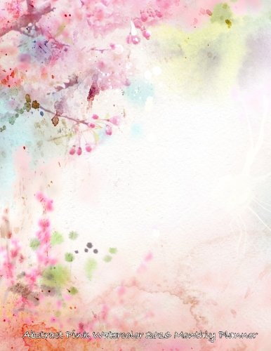 Abstract Pink Watercolor  2016 Monthly Planner