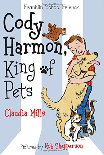 Cody Harmon, King of Pets (Franklin School Friends)