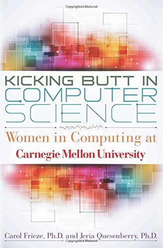 Kicking Butt in Computer Science: Women in Computing at Carnegie Mellon University