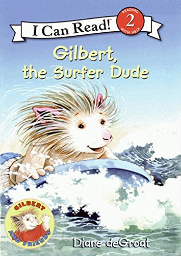 Gilbert, the Surfer Dude (I Can Read Level 2)