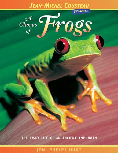 A Chorus of Frogs: The Risky Life of an Ancient Amphibian (Jean-Michel Cousteau Presents)