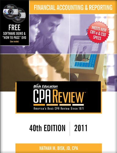 Bisk CPA Review: Financial Accounting & Reporting - 40th Edition 2011 (Comprehensive CPA Exam Review Financial Accounting & Reporting) (Cpa ... an