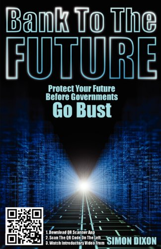 Bank to the Future: Protect your Future before Governments Go Bust