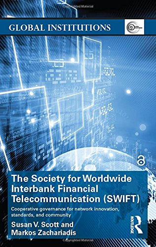The Society for Worldwide Interbank Financial Telecommunication (SWIFT): Cooperative governance for network innovation, standards, and community (