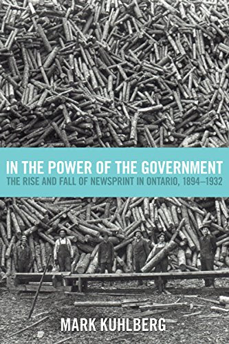 In the Power of the Government: The Rise and Fall of Newsprint in Ontario, 1894-1932