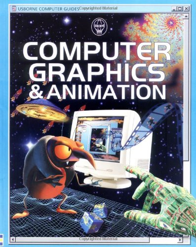 Computer Graphics & Animation (Usborne Computer Guides)