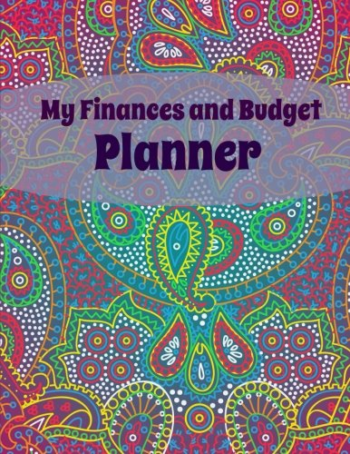 My Finances and Budget Planner (Extra Large Weekly Bill Planner Notebook) (Volume 1)