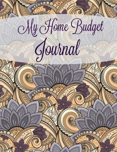 My Home Budget Journal (Extra Large Bill Planning Journal) (Volume 49)