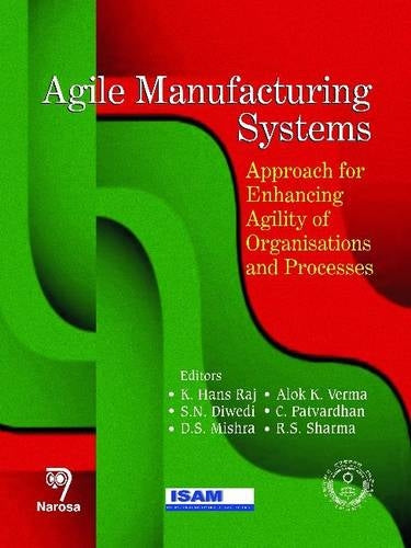 Agile Manufacturing Systems: Approach for Enhancing Agility of Organisations and Processes