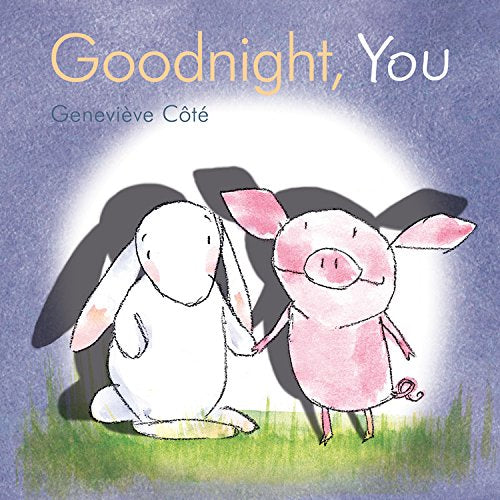 Goodnight, You (Piggy and Bunny)