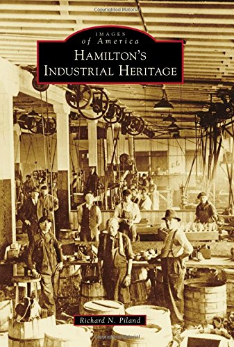 Hamilton's Industrial Heritage (Images of America)